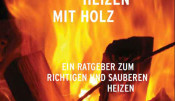 Foto Titelseite Broschüre Heizen mit HolzHolz